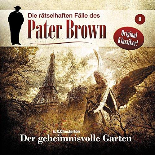 Der geheimnisvolle Garten: Die rätselhaften Fälle des Pater Brown 8