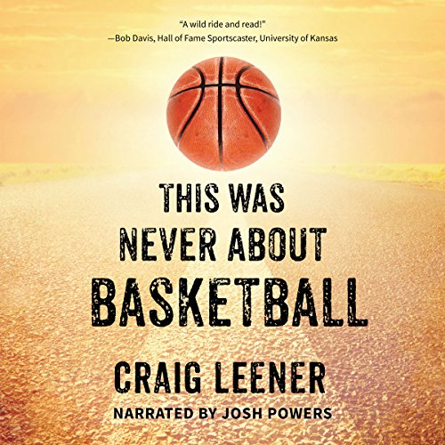 This Was Never About Basketball audiobook cover art