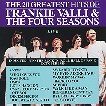 The 20 Greatest Hits of Frankie Valli And The Four Seasons Live