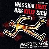 Mord in Serie – Folge 13 – Was sich liebt, das killt sich