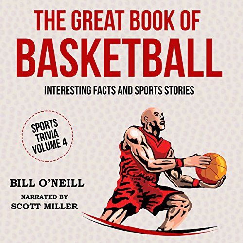 The Great Book of Basketball: Interesting Facts and Sports Stories audiobook cover art