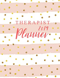 Therapist Planner 2019: 52 Week Monday To Sunday 8AM To 9PM Hourly Appointment Book, Executive Planner and Organizer, 12 Month and Weekly Daily Agenda ... (Volume 4) (2019 Planner Weekly And Monthly)