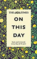 Times on This Day: Facts and Trivia for Every Day of the Year (Times Books)