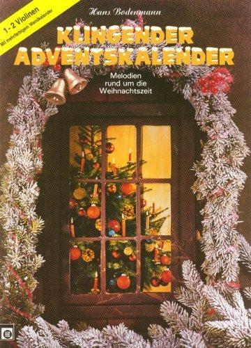 Klingender Adventskalender, für 1-2 Violinen by Hans Bodenmann (1987-09-05)