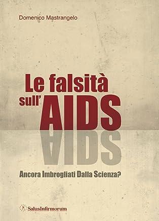 Le Falsità sullAIDS: Ancora Imbrogliati Dalla Scienza?
