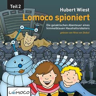 Lomoco spioniert     Die galaktischen Abenteuer eines himmelblauen Haushaltsroboters 2              Autor:                                                                                                                                 Hubert Wiest                               Sprecher:                                                                                                                                 Nina von Stebut                      Spieldauer: 3 Std. und 5 Min.     5 Bewertungen     Gesamt 4,8