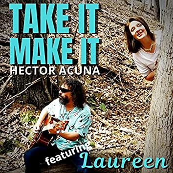 Take It Make It (feat. Laureen)