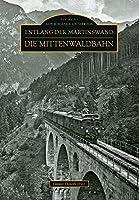 Entlang der Martinswand: Die Mittenwaldbahn