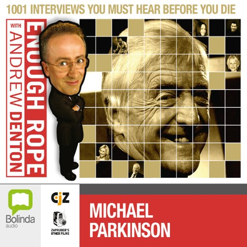 Enough Rope with Andrew Denton: Michael Parkinson audiobook cover art