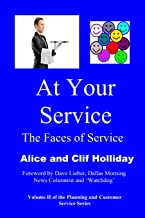 At Your Service: The Faces of Service (Planning and Customer Service Series)