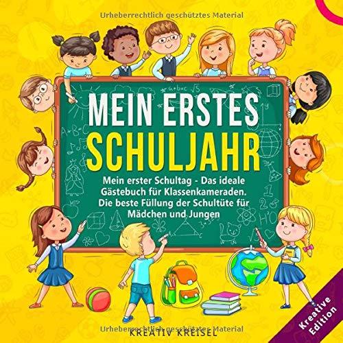 Mein erstes Schuljahr: Mein erster Schultag - Das ideale Gästebuch für Klassenkameraden. Die beste Füllung der Schultüte für Mädchen und Jungen