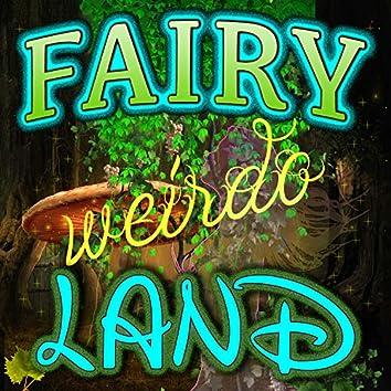 Fairy Land Weirdo