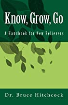 Know, Grow, Go: A Handbook for New Believers