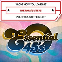 I Love How You Love Me / All Through Night by Paris Sisters