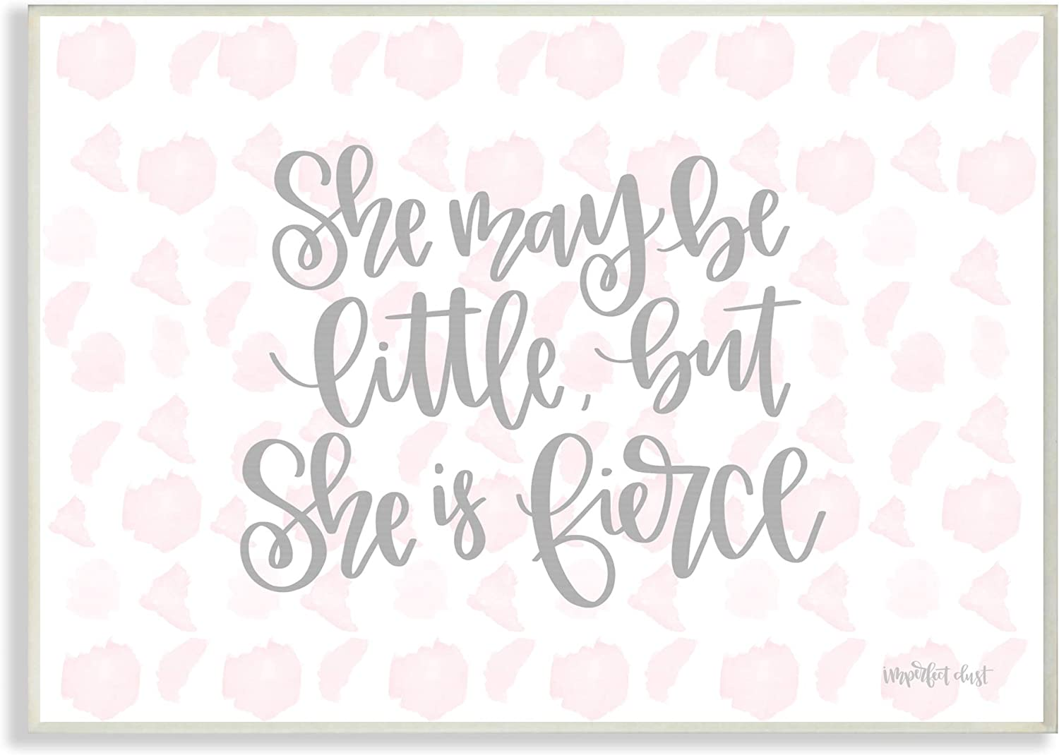 The Kids Room by Stupell She May Be Little But She is Fierce Pink Watercolor Pattern Wall Plaque Art Multi-color