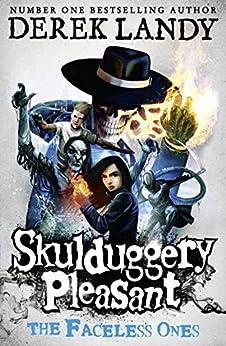 The Faceless Ones (Skulduggery Pleasant, Book 3) (Skulduggery Pleasant series) by [Derek Landy]