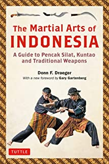 The Martial Arts of Indonesia: A Guide to Pencak Silat, Kuntao and Traditional Weapons