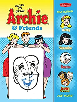 Learn to Draw Archie & Friends  Featuring Betty Veronica Sabrina the Teenage Witch Josie & the Pussycats and more!  Licensed Learn to Draw