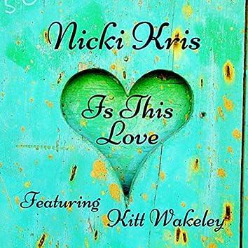 Is This Love (feat. Kitt Wakeley)