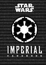 Star Wars®: Imperial Handbook: (Star Wars Handbook, Book About Star Wars Series) (Star Wars (Chronicle))