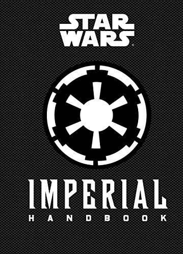 Star Wars: Imperial Handbook: (Star Wars Handbook, Book About Star Wars Series) (Star Wars (Chronicle))
