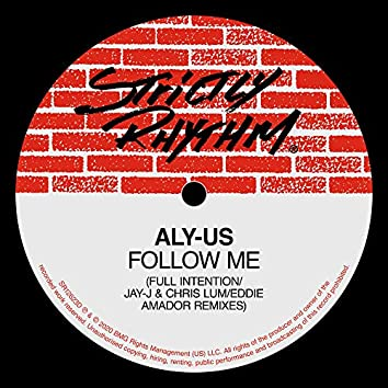 Follow Me (Full Intention / Jay-J & Chris Lum / Eddie Amador Remixes)