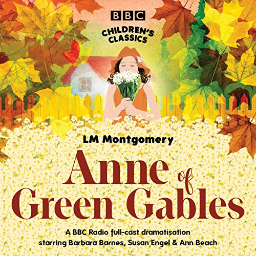 Anne of Green Gables (BBC Children's Classics) audiobook cover art