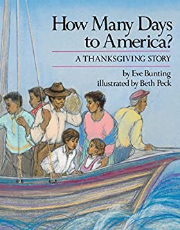 How Many Days to America?: A Thanksgiving Story by [Eve Bunting, Beth Peck]
