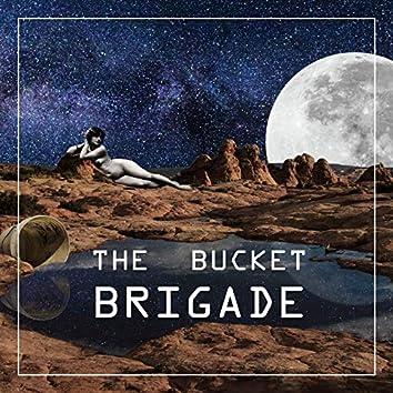The Bucket Brigade