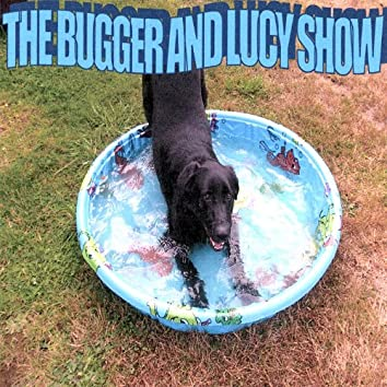 The Bugger and Lucy Show