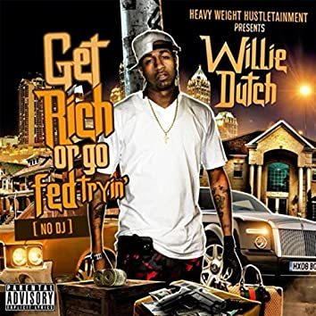 Get Rich or Go Fed Tryin' (No DJ)
