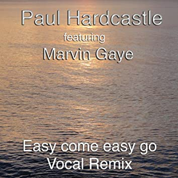 Easy Come Easy Go (The Marvin Mix)