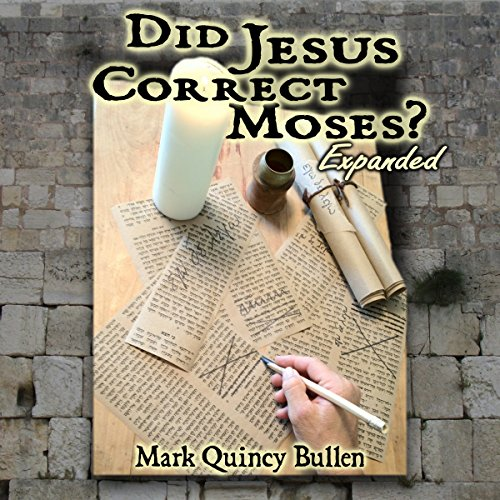 Did Jesus Correct Moses? audiobook cover art