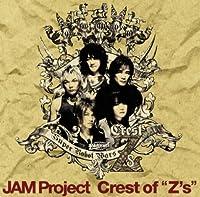 Crest of Zs-Toushin No Monshou by Jam Project (2008-09-25)