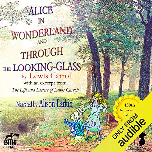 Page de couverture de Alice's Adventures in Wonderland and Through the Looking-Glass