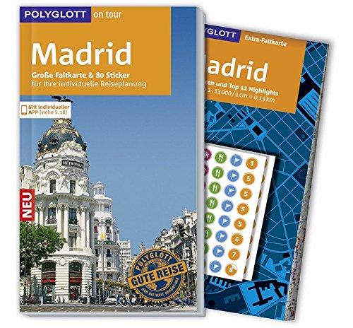 POLYGLOTT on tour Reiseführer Madrid: Mit großer Faltkarte, 80 Stickern und individueller App