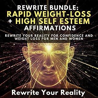 Rewrite Bundle: Rapid Weight-Loss + High Self-Esteem Affirmations audiobook cover art