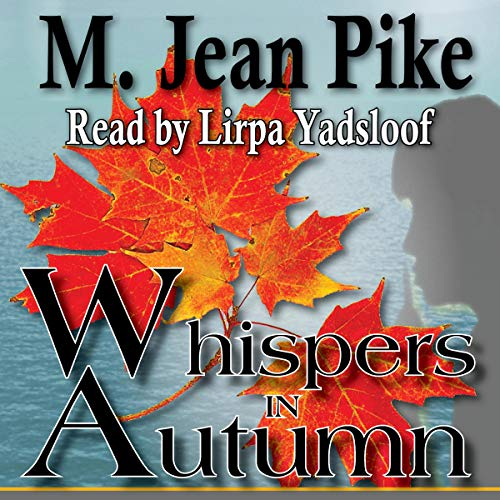 Whispers in Autumn Audiobook By M. Jean Pike cover art