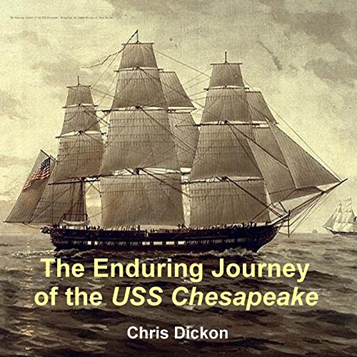 The Enduring Journey of the USS Chesapeake audiobook cover art