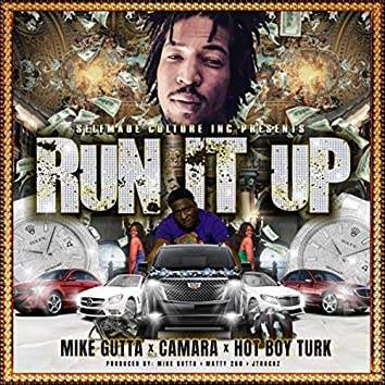 Run It Up (feat. Camara & Hotboy Turk)