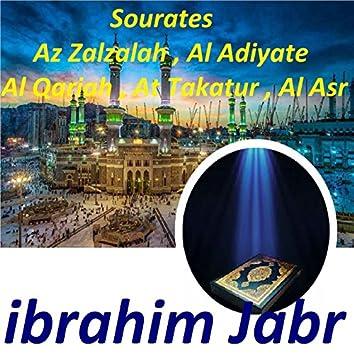 Sourates Az Zalzalah, Al Adiyate, Al Qariah, At Takatur, Al Asr (Quran)
