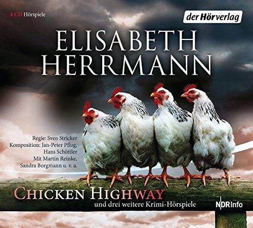 CHICKEN HIGHWAY und drei weitere Krimi-Hörspiele: Chicken Highway - Das Grab der kleinen Vögel - Schlick - Versunkene Gräber