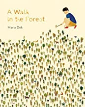 A Walk in the Forest: (ages 3-6, hiking and nature walk children's picture book encouraging exploration, curiosity, and independent play)