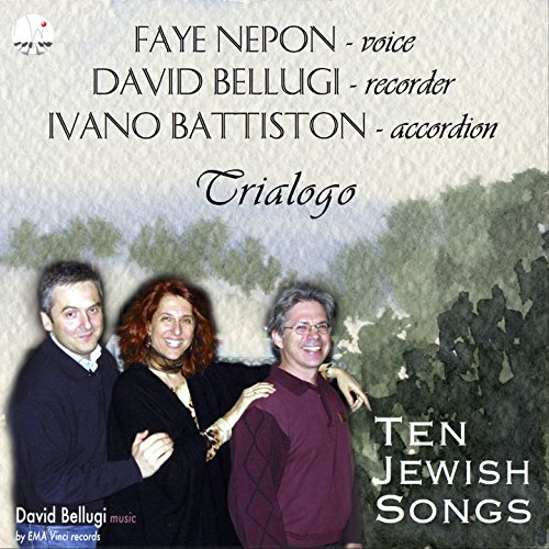 Trialogo: Faye Nepon, David Bellugi, Ivano Battiston (Ten Jewish Songs)