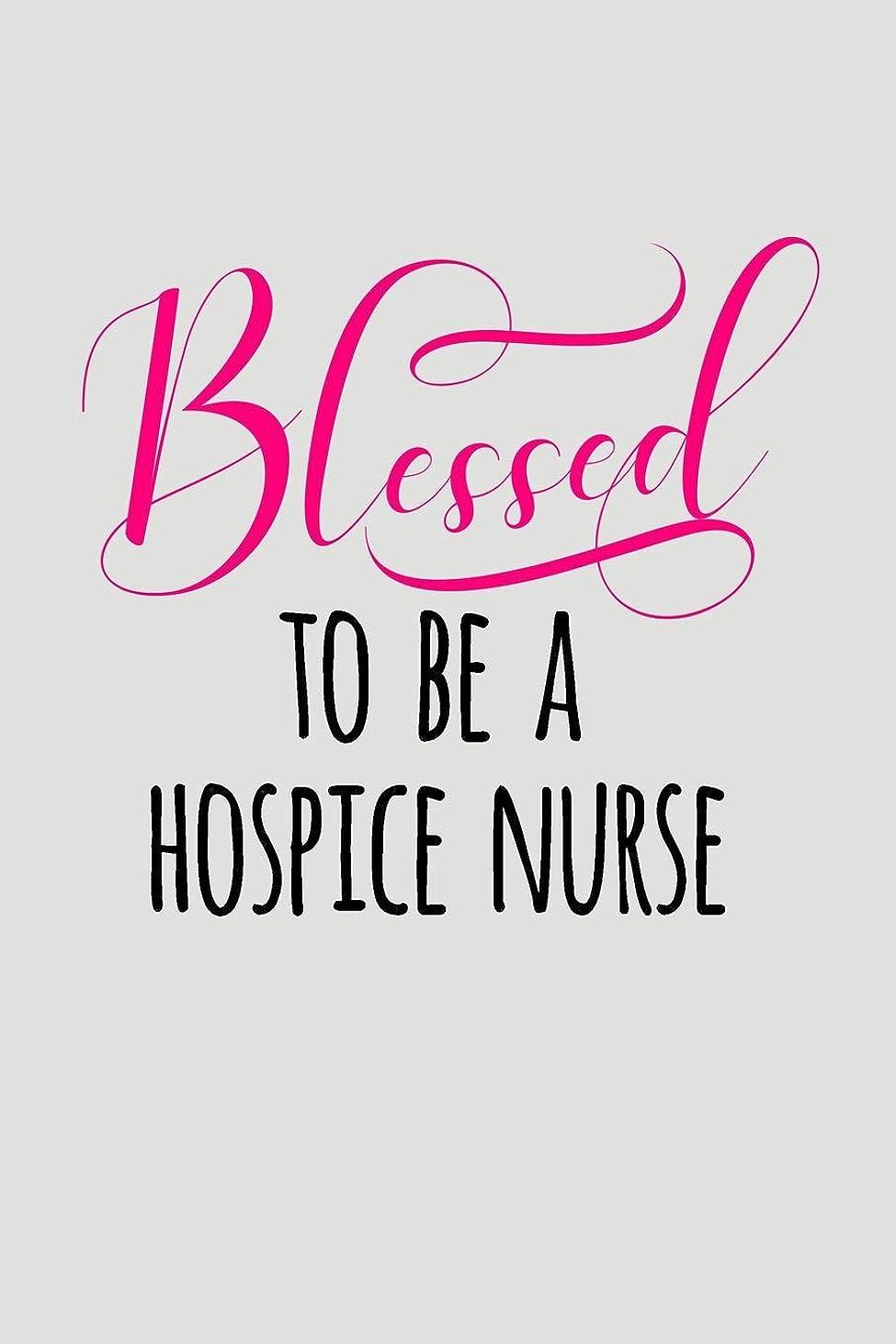 不規則な死ぬ有益なBlessed To Be A Hospice Nurse: Blank Lined Journal To Write In Nurse Notebook V2