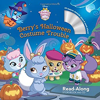 Whisker Haven Tales with the Palace Pets  Berry s Halloween Costume Trouble  Read-Along Storybook and CD