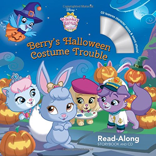 Whisker Haven Tales with the Palace Pets: Berry's Halloween Costume Trouble: Read-Along Storybook...