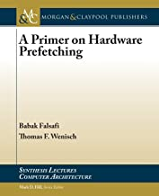 A Primer on Hardware Prefetching (Synthesis Lectures on Computer Architecture)