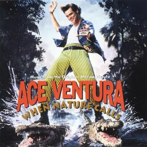 Ace Ventura: When Nature Calls - Music From The Motion Picture by unknown (1995-11-07)