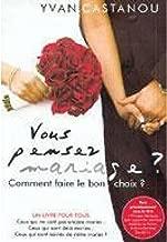 Vous pensez mariage ?: Comment faire le bon choix ? (French Edition)
